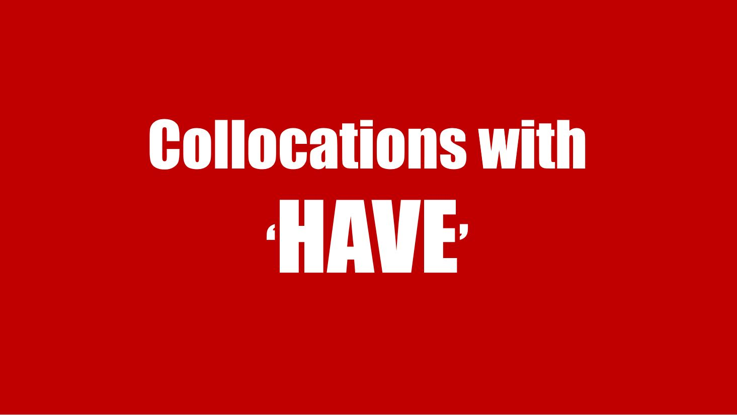 LangGo - Collocation with HAVE: Cụm từ đi với HAVE trong tiếng Anh